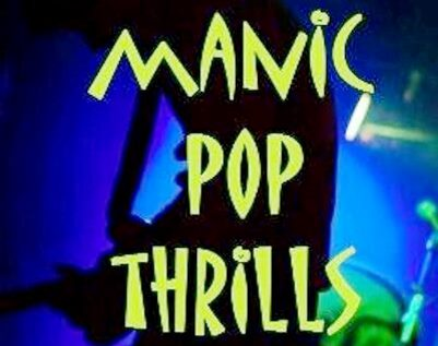 Manic Pop Thrills