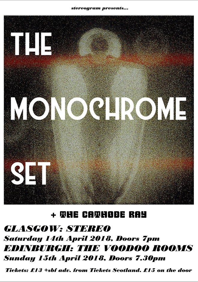 THE MONOCHROME SET + CATHODE RAY 14 & 15.04.18 940 x 660