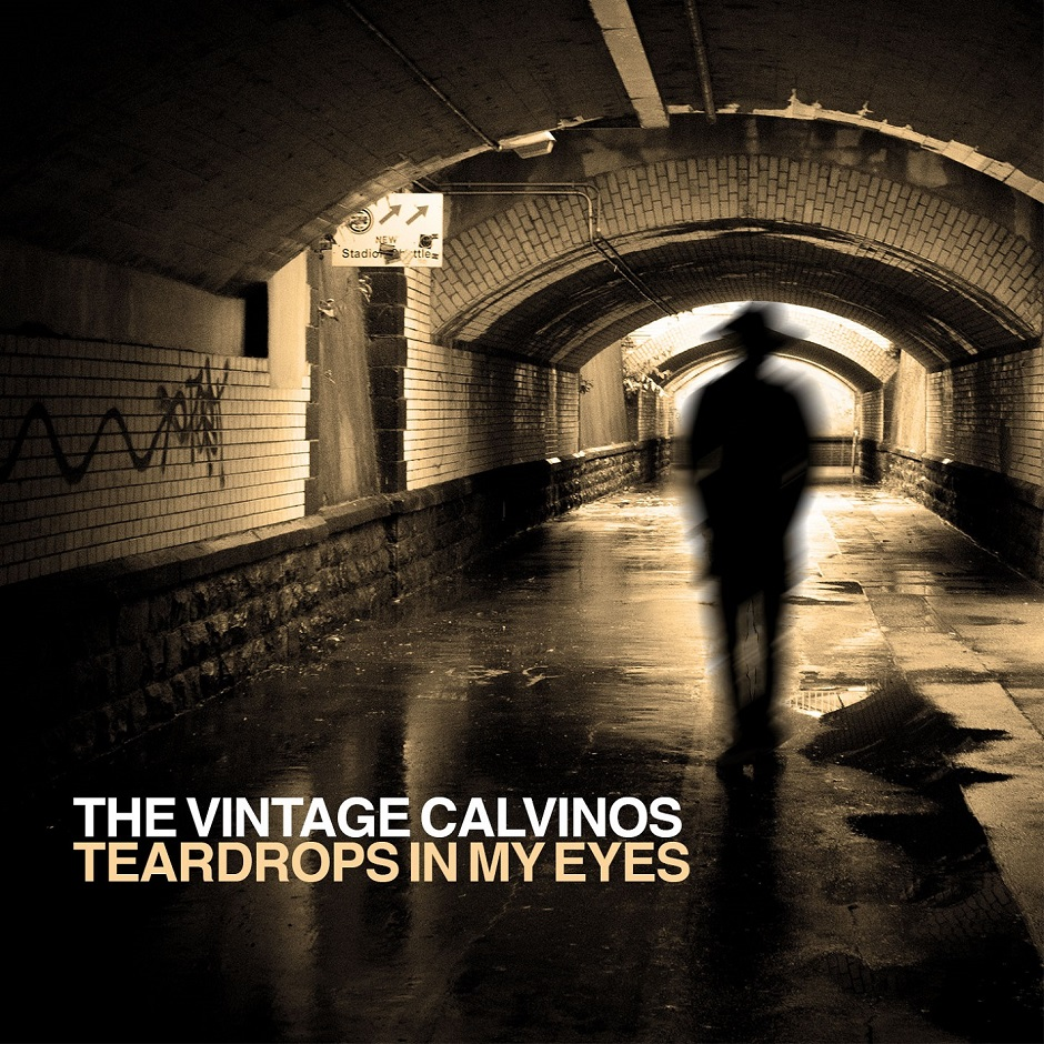 The Vintage Calvinos - Teardrops In My Eyes 940 x 940