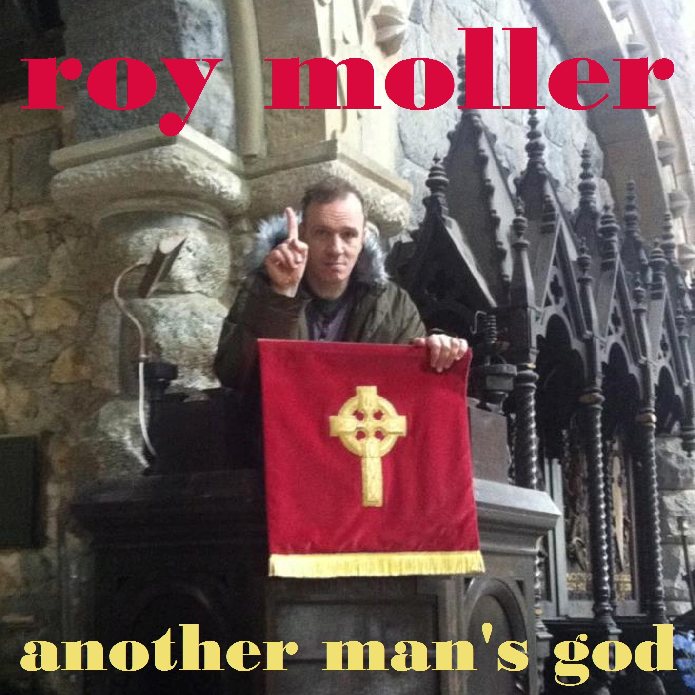 Roy Moller - Another Man's God