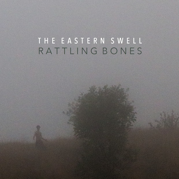 THE EASTERN SWELL - Rattling Bones 620 x 620