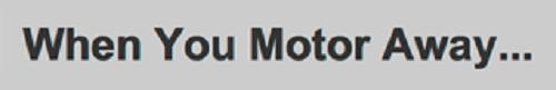 When You Motor Away Logo